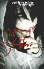 Still Alive by I3venticinque