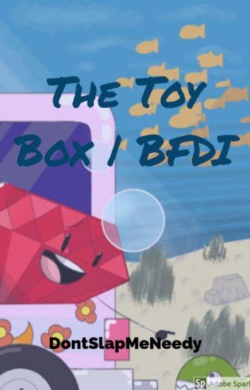 The Toy Box | BFDI (sMaLL hIAtUs) - Awww Seriously! - Wattpad