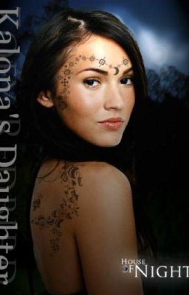 Kalona's Daughter (House of Night Fan-fiction)