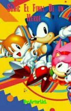 Sonic El Final De Un Heroe by ArturLkL