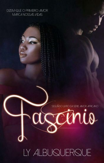 Fascínio - Livro 02 da Série Amor Africano