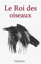 Le Roi des oiseaux by tiimara