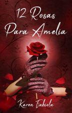 12 Rosas para Amelia by StoneTara