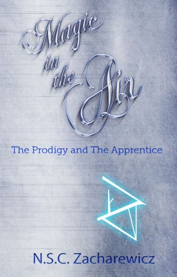 Magic in the Air: The Prodigy and The Apprentice