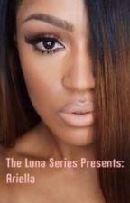 The Luna Series: Ariella by JBubblesJ
