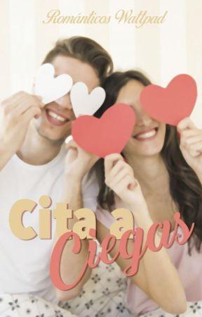 Cita a ciegas by Romanticos2017