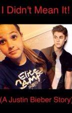 I Didn't Mean It! (A Justin Bieber Story) by jannakj