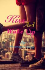 Kiss And Wake Up by dreamingisbeileving