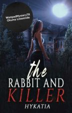 The Rabbit And Killer by JuliaOfTheJulii