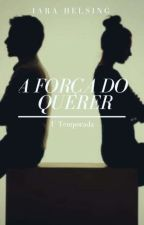 A Força Do Querer -- by rainha_iara