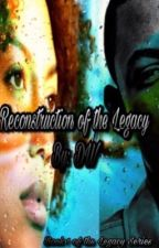 Reconstruction of the Legacy by royalty_dw