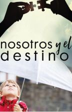 Nosotros y el Destino by Delmoly