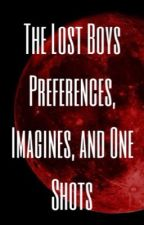 The Lost Boys Preferences, Imagines, and One Shots by em15905