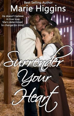 Surrender Your Heart by MarieHiggins