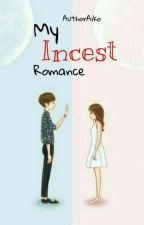 My Incest Romance || Season 1 and 2 (On-Going) by AuthorAiko