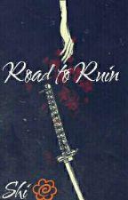 Road to Ruin by Shi-Daisy