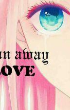 Runaway Love by ayahlianalie
