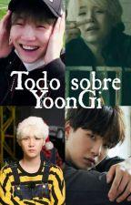 Todo sobre YoonGi (YoonMin) by JinMurs