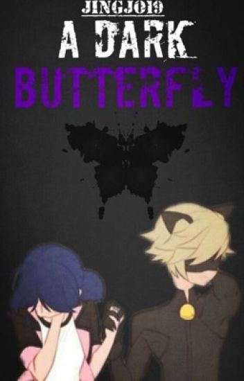 A Dark Butterfly// Marichat fanfic {Completed}