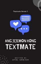 Ang Jejemon kong Textmate [#PrimoAwards2018 & #TAA2018] by abdiel_25