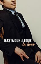 Hasta Que Llegue La Hora [Yaoi/Gay] [Serie Done Griffin #1] by harrysflowersfeast
