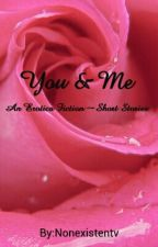You & Me - Erotic Short Stories by NonexistentVV