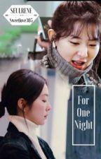 LONGFIC: [SEULRRENE] ONE FOR NIGHT by sweetlove305