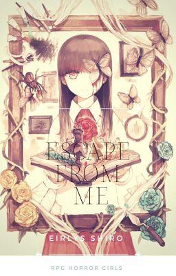 Đọc truyện Escape from Me |12 Chòm Sao Fanfiction | [Drop]