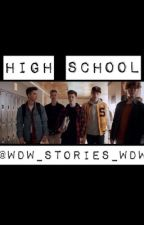 Why Don't We/High School. by whydontwewritesmuts