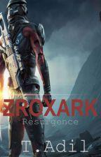 ZROXARK: RESURGENCE by Adil84