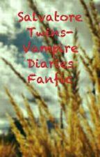Salvatore Twins- The Vampire Diaries Fanfiction by GudduBrahmbhatt