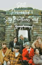 Still Perverted 6 StepBrothers and 1 Boyfriend (BOOK 2)  by JagiyaNi_YOONGI