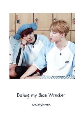 Dating My Bias Wrecker. |Yoonmin|Complete by xmintylovex