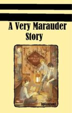A very marauder story- Marauders love- fanfictie by hpfangang