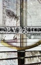 Revenge - Game of Thrones by CrownTheSword