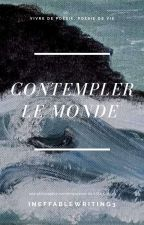 Contempler le monde by ineffablewriting3