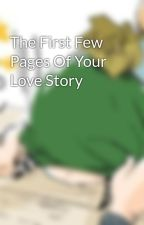 The First Few Pages Of Your Love Story by KenkenSuarez