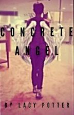 Concrete Angel by lacypotter