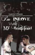 Enamorado De Mi mejor Amigo (Ziam,Larry) by OhKissmeZayn