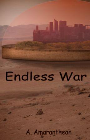 Endless War (Complete) by Amaranthean