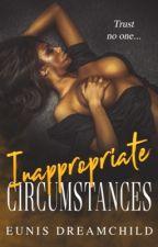 Inappropriate Circumstances  by EunisLadybuGgDavIs