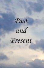 Past and Present - A Modern Day Romance of North & South by C19Jane
