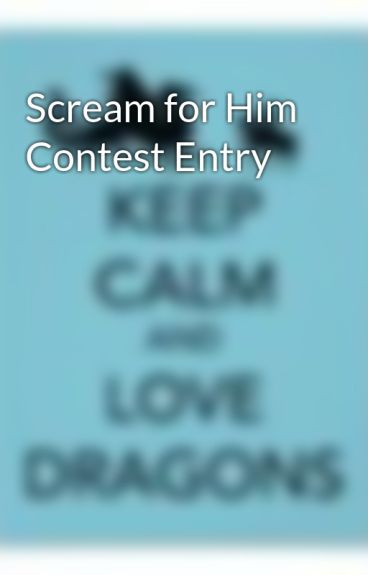 Scream for Him Contest Entry by dragongeek1