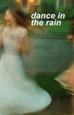 Dance In The Rain by ImLovingIt_77