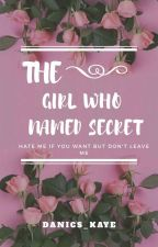 The Girl Who Named Secret by danics_kaye