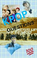 <3KPOP QUESTIONS<3 by AsiaNadeneValentine