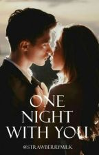 One  Night With You by kamalagusta