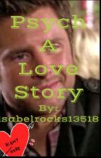 Psych A Love Story by isabelrocks13518