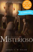 O Caçador Misterioso by Danielcwnolan