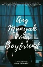 Ang Manyak kong Boyfriend (Completed ✔✔ ) by ganex_28
